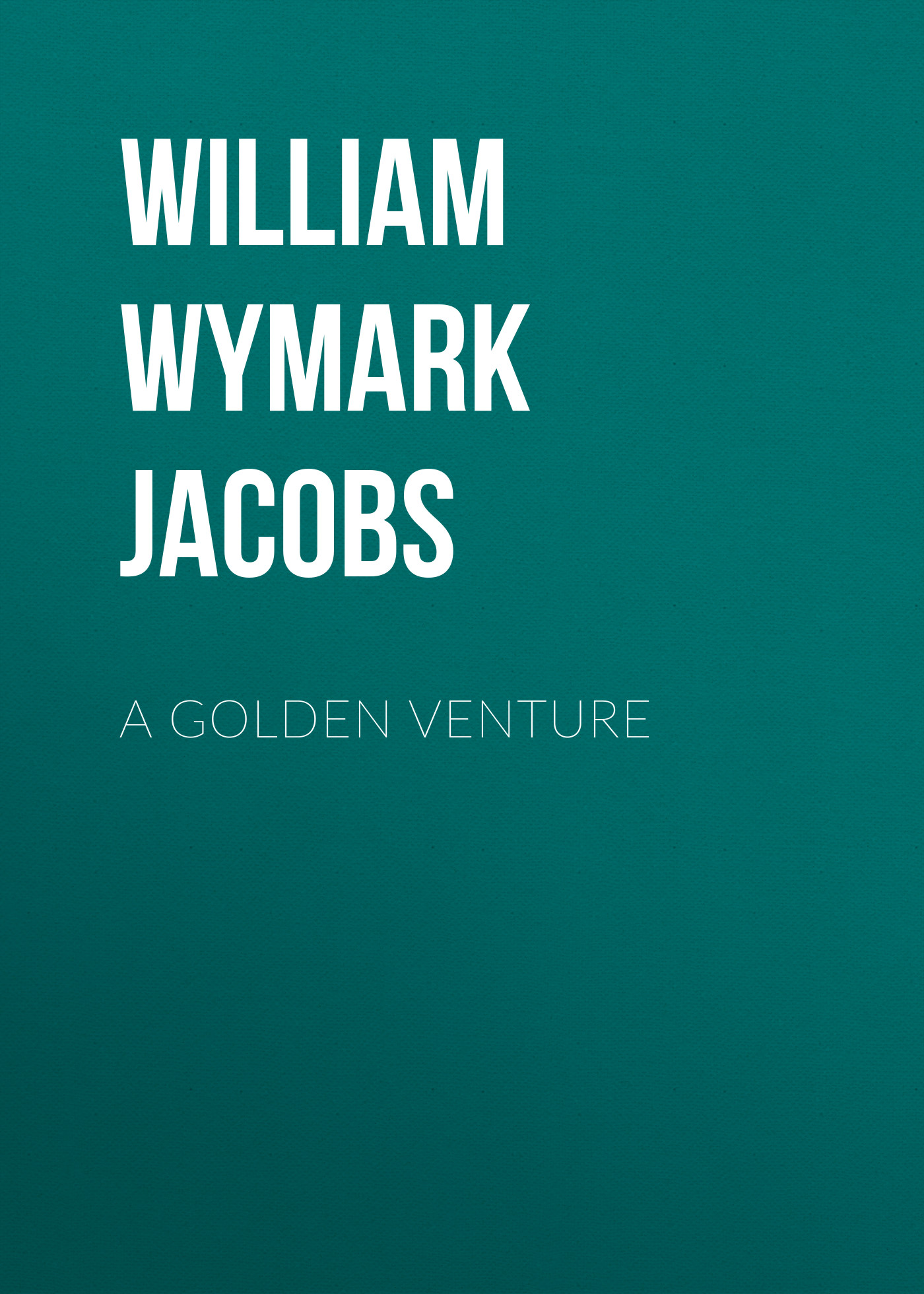 William Wymark Jacobs A Golden