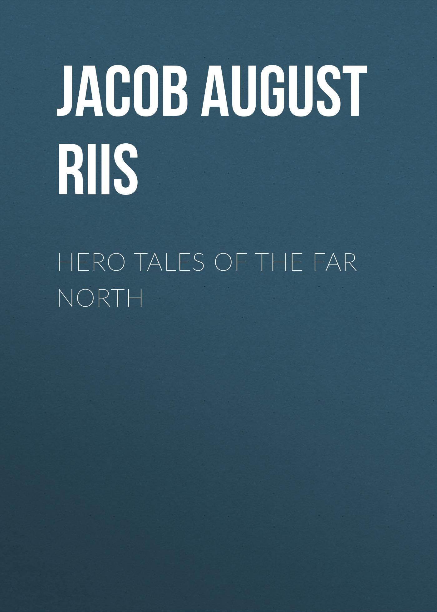 все цены на Jacob August Riis Hero Tales of the Far North