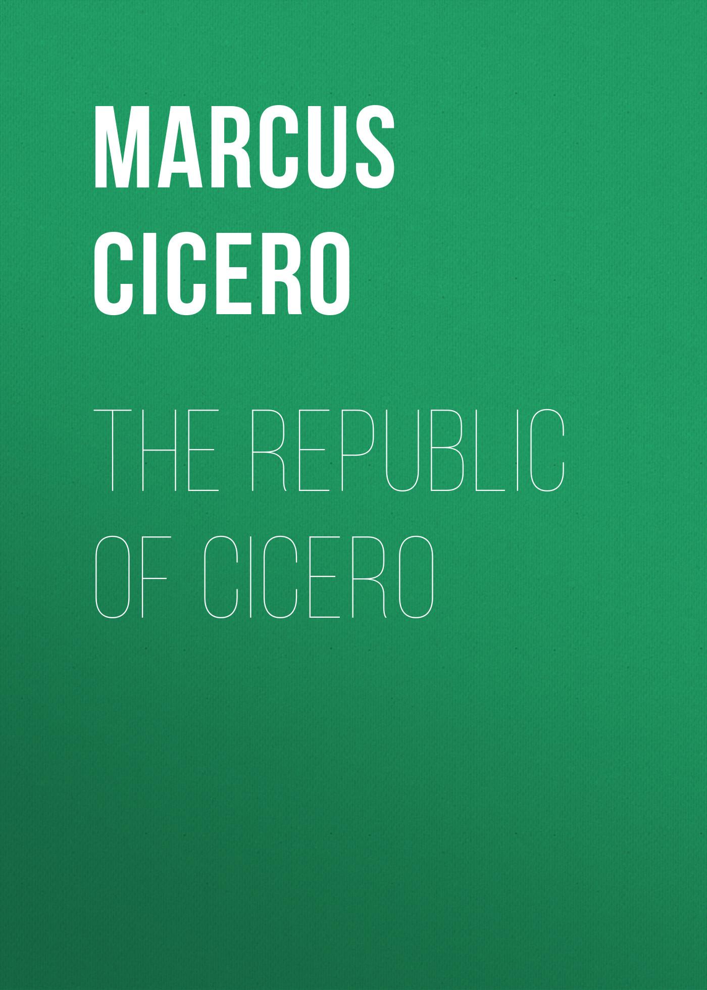 Marcus Cicero The republic of Cicero marcus tullius cicero laelius de amicitia dialogus mit einem commentar