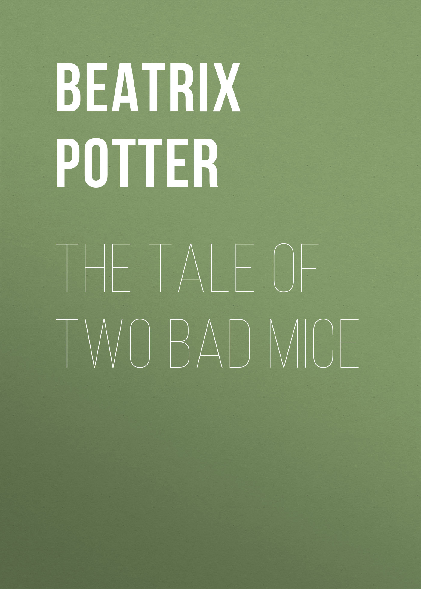 Беатрис Поттер The Tale of Two Bad Mice беатрис поттер the tale of samuel whiskers or the roly poly pudding page 2