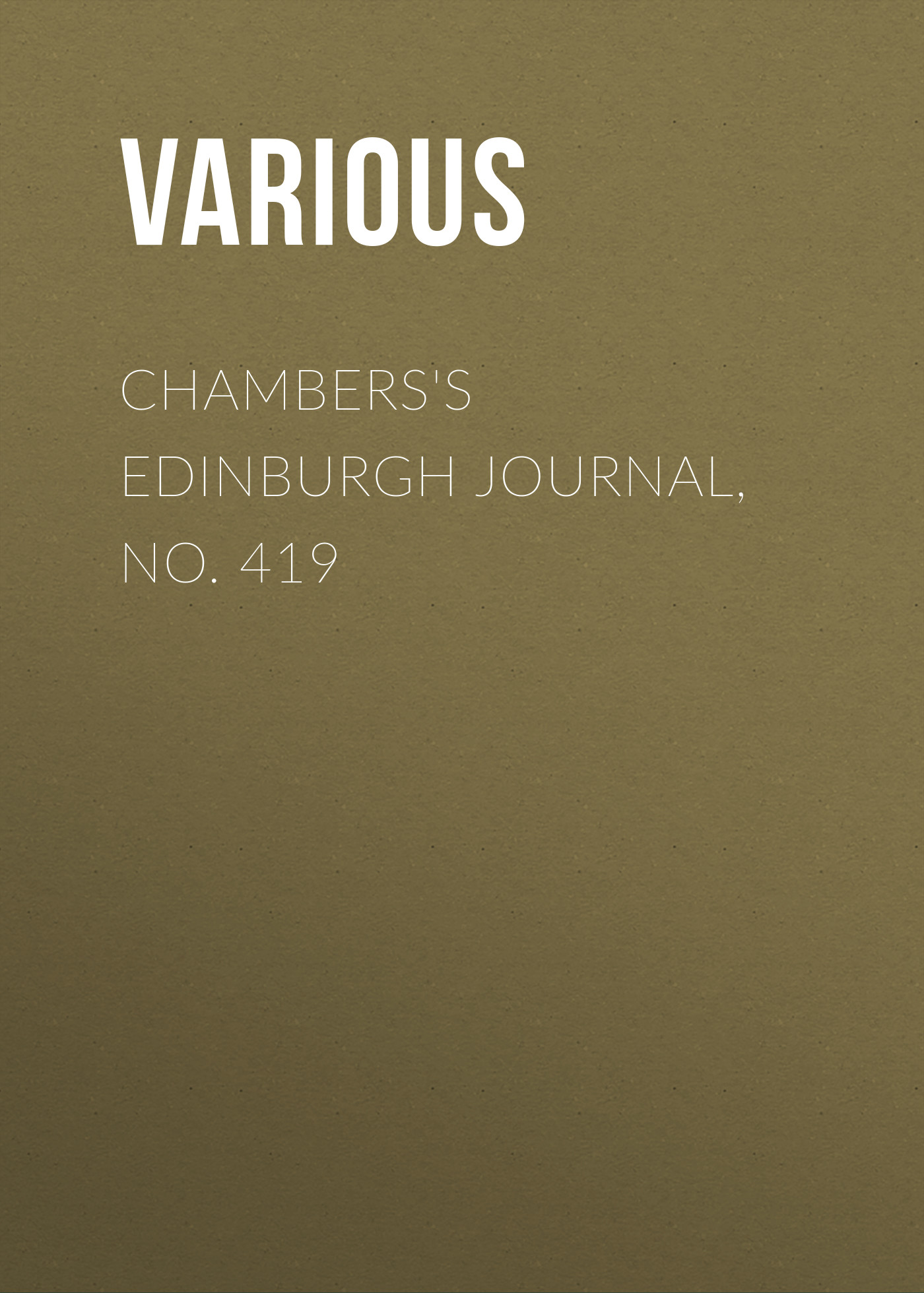 купить Various Chambers's Edinburgh Journal, No. 419 по цене 0 рублей