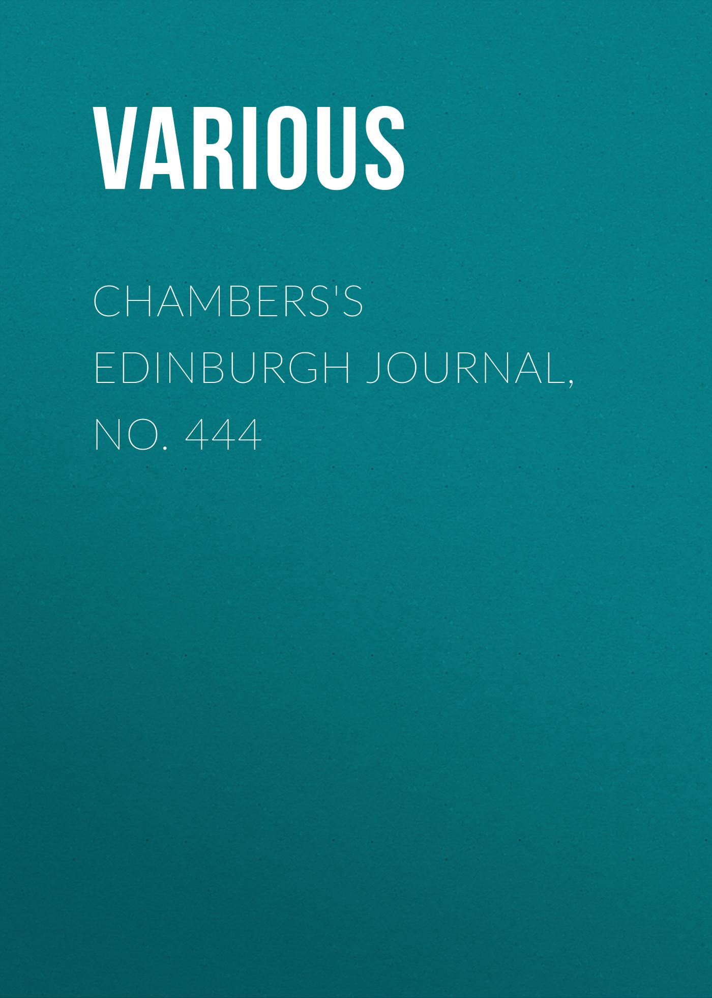 Chambers\'s Edinburgh Journal, No. 444 ( Various  )