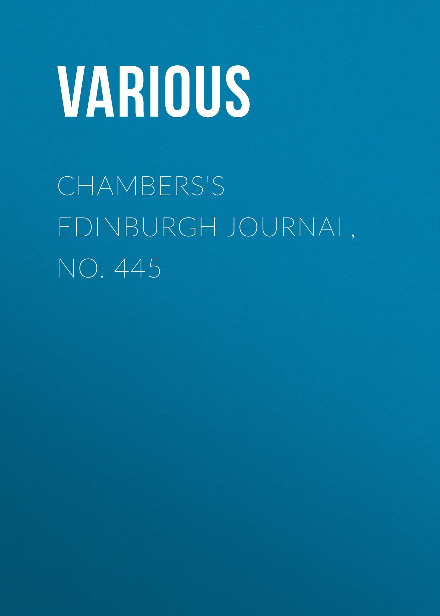 Chambers\'s Edinburgh Journal, No. 445 ( Various  )
