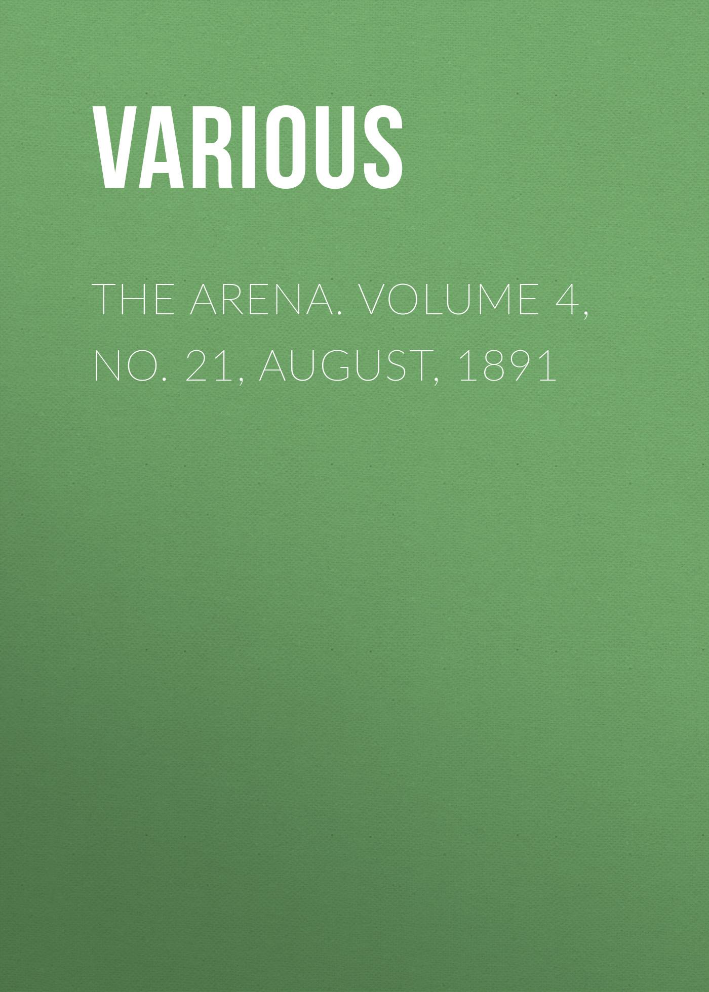 Various The Arena. Volume 4, No. 21, August, 1891 batman no man s land volume 4
