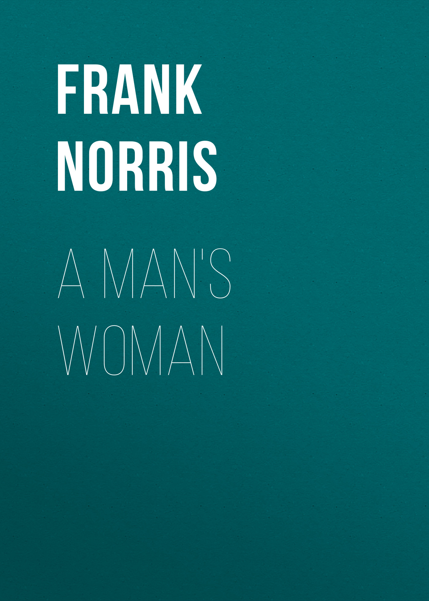 Frank Norris A Man's Woman roy norris ready for cae coursebook with key