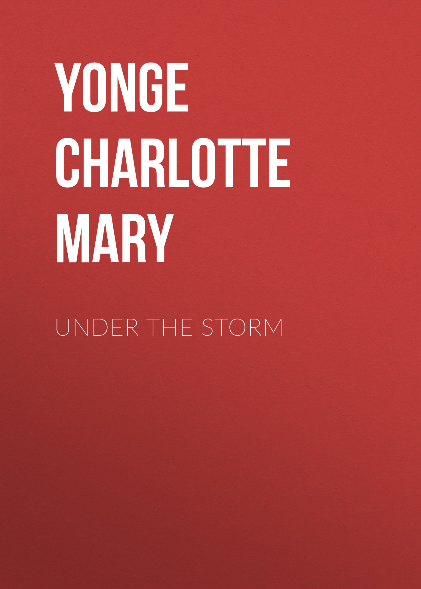 Yonge Charlotte Mary Under the Storm yonge charlotte mary countess kate