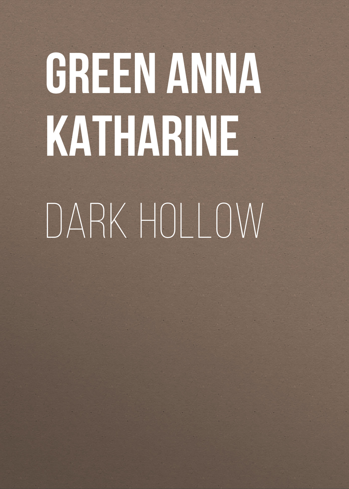Green Anna Katharine Dark Hollow green anna katharine cynthia wakeham s money