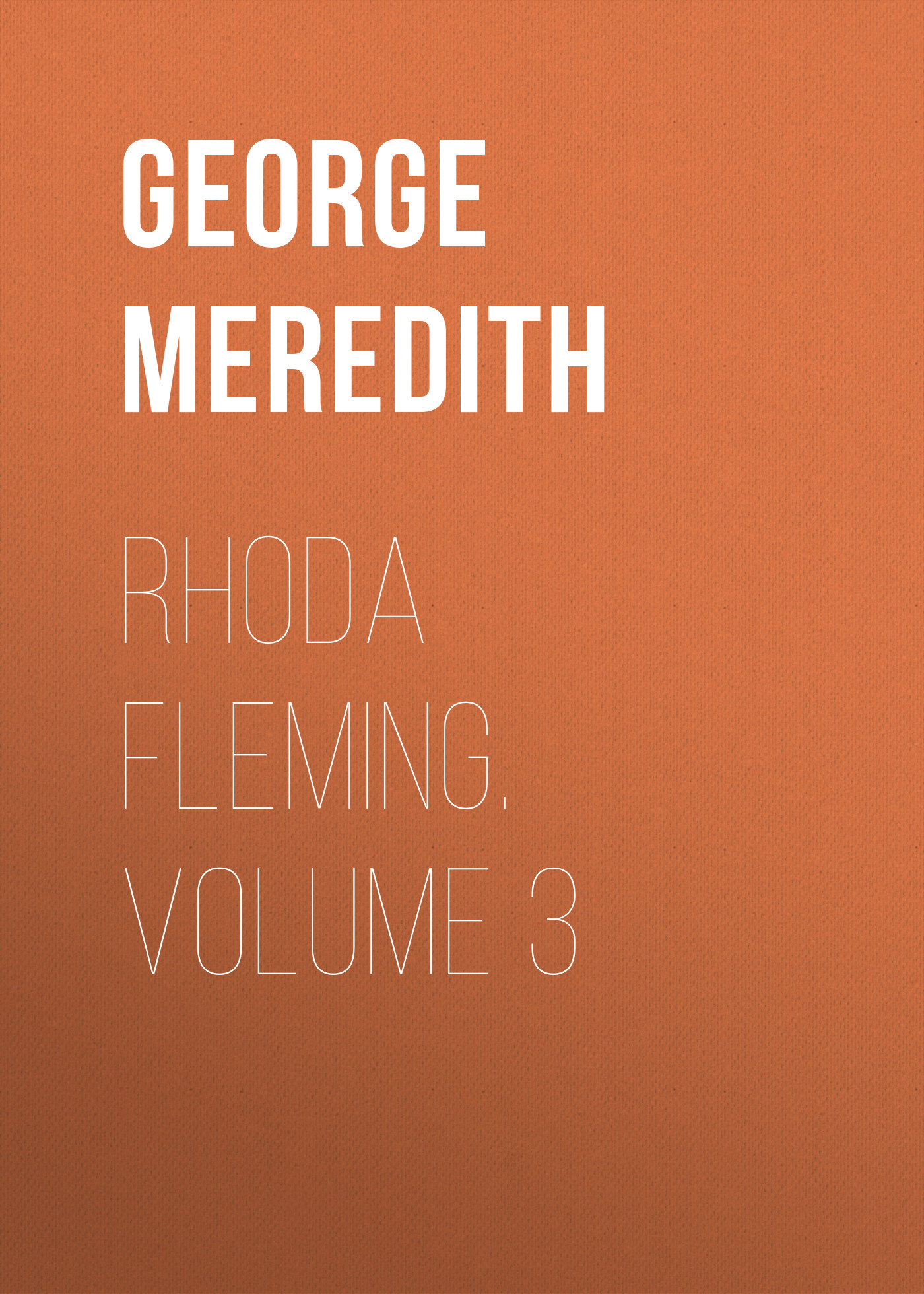 George Meredith Rhoda Fleming. Volume 3 цена и фото