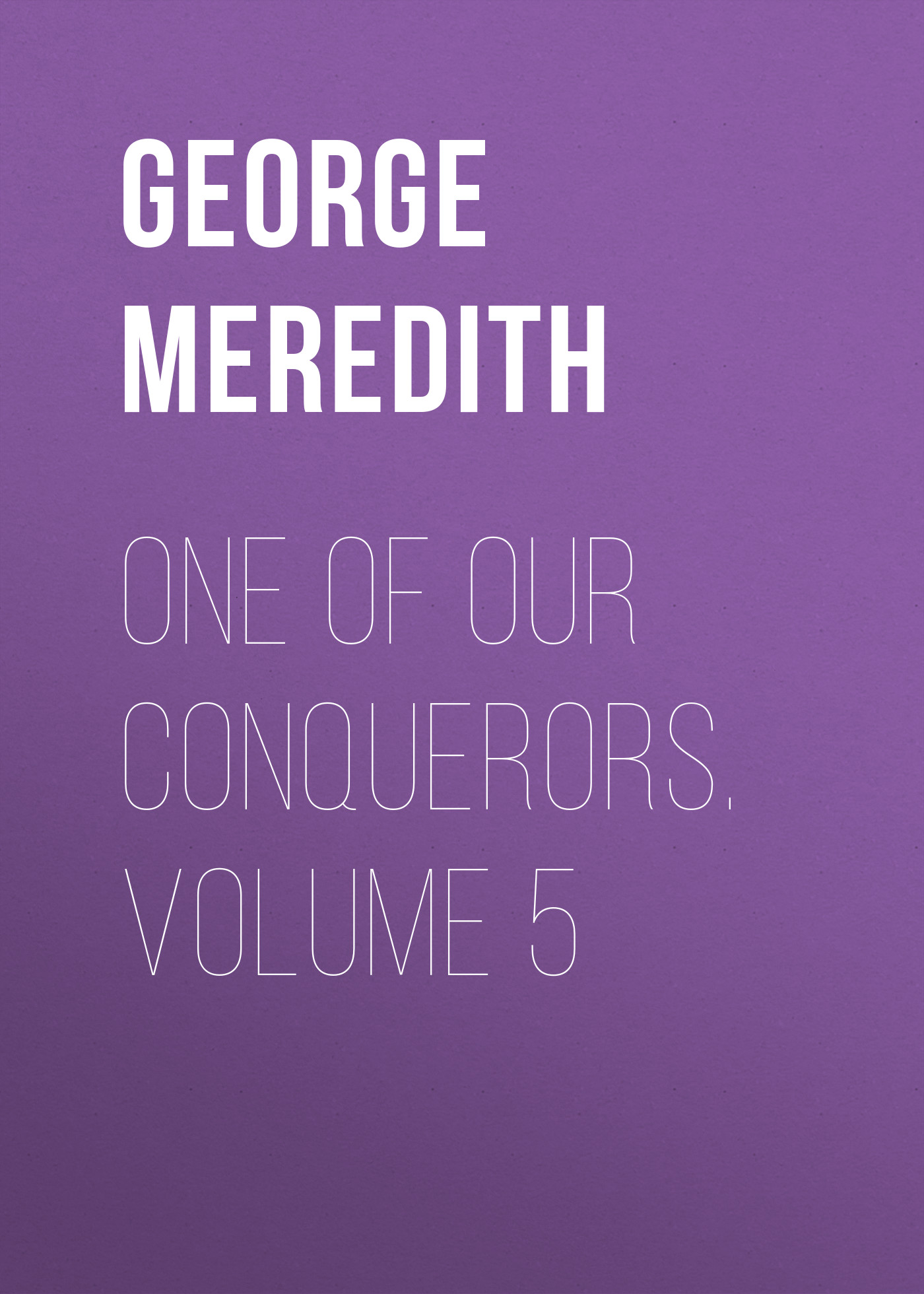 One of Our Conquerors. Volume 5