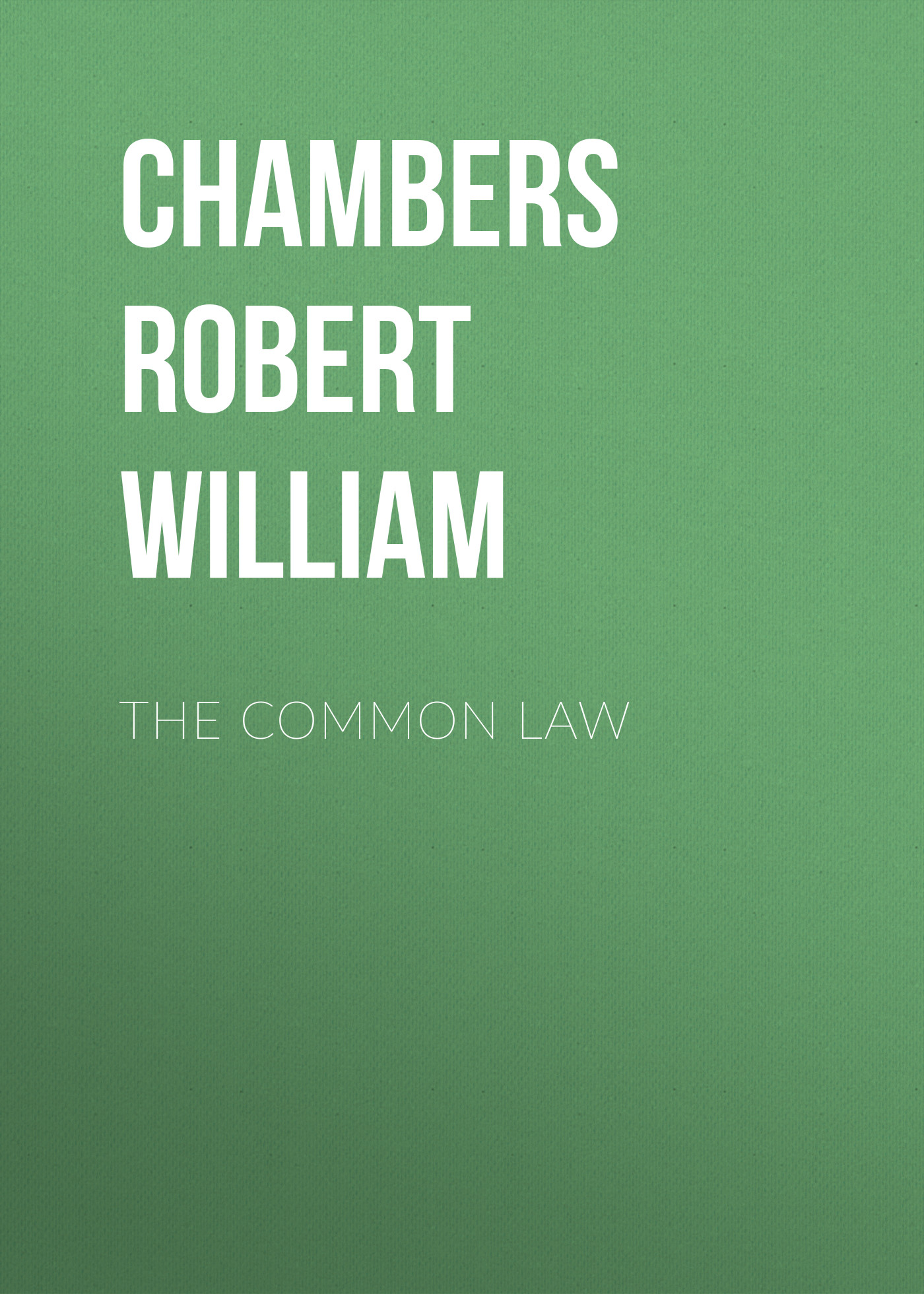 купить Chambers Robert William The Common Law в интернет-магазине
