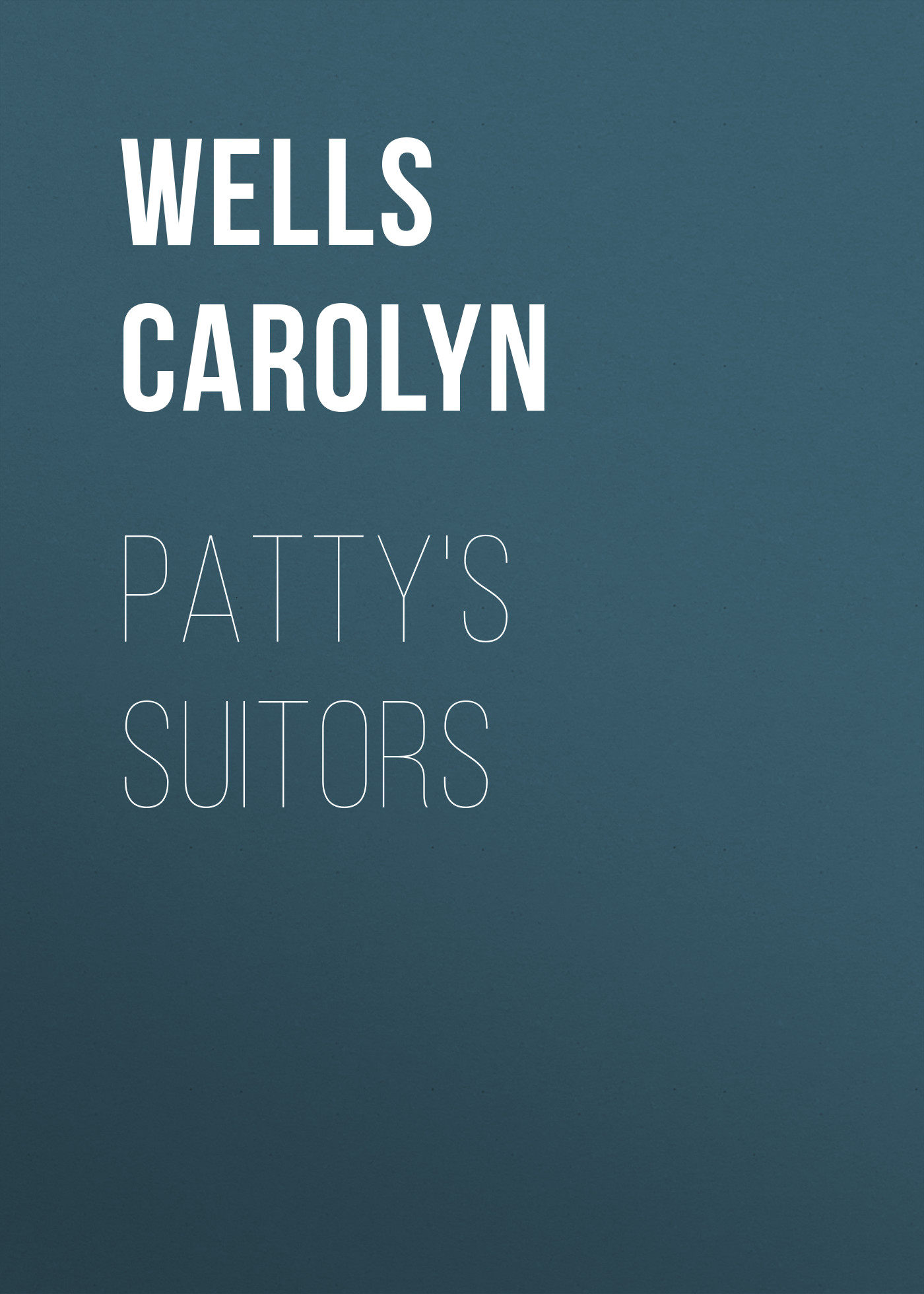 Wells Carolyn Patty's Suitors wells carolyn a parody anthology