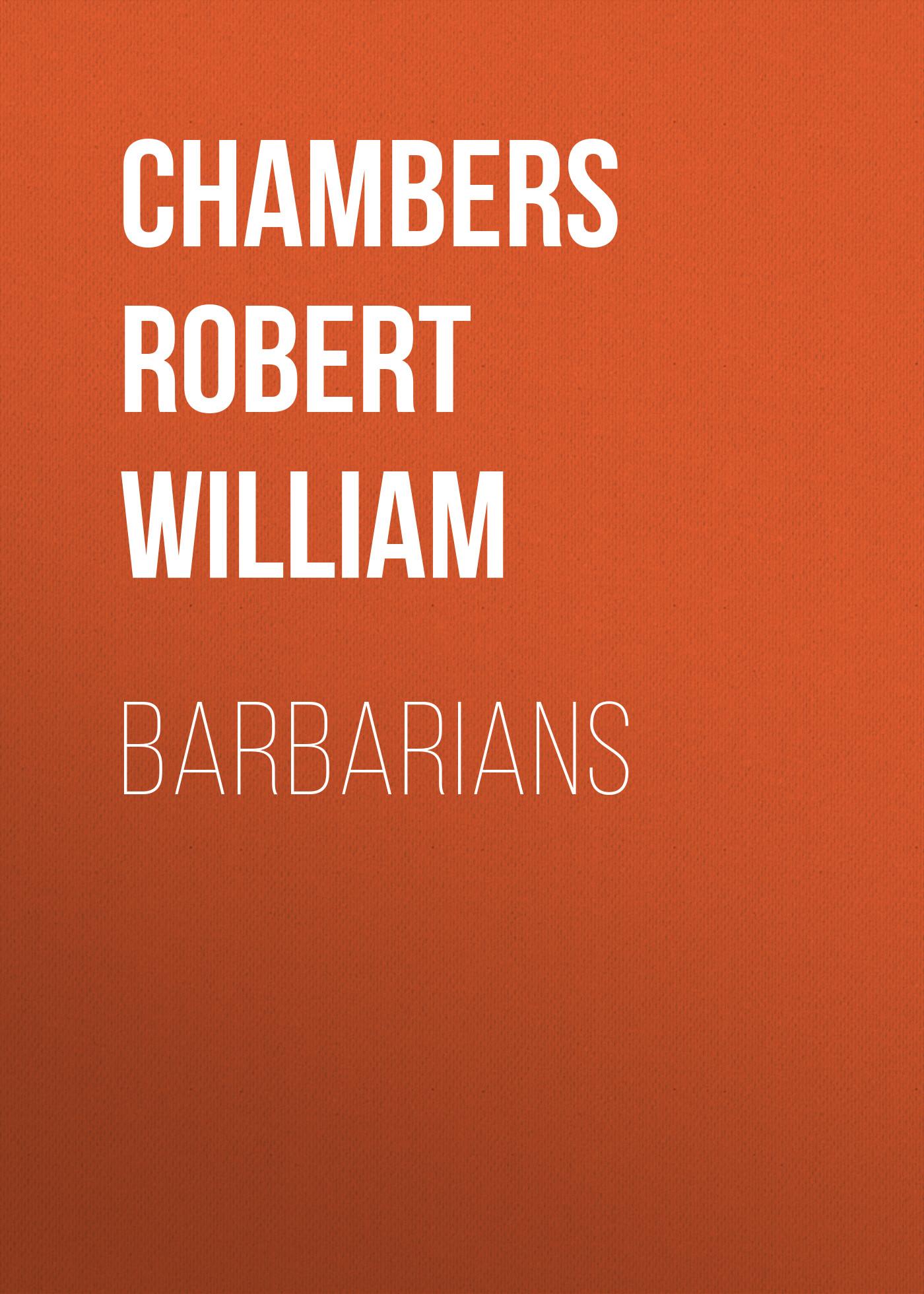 Chambers Robert William Barbarians