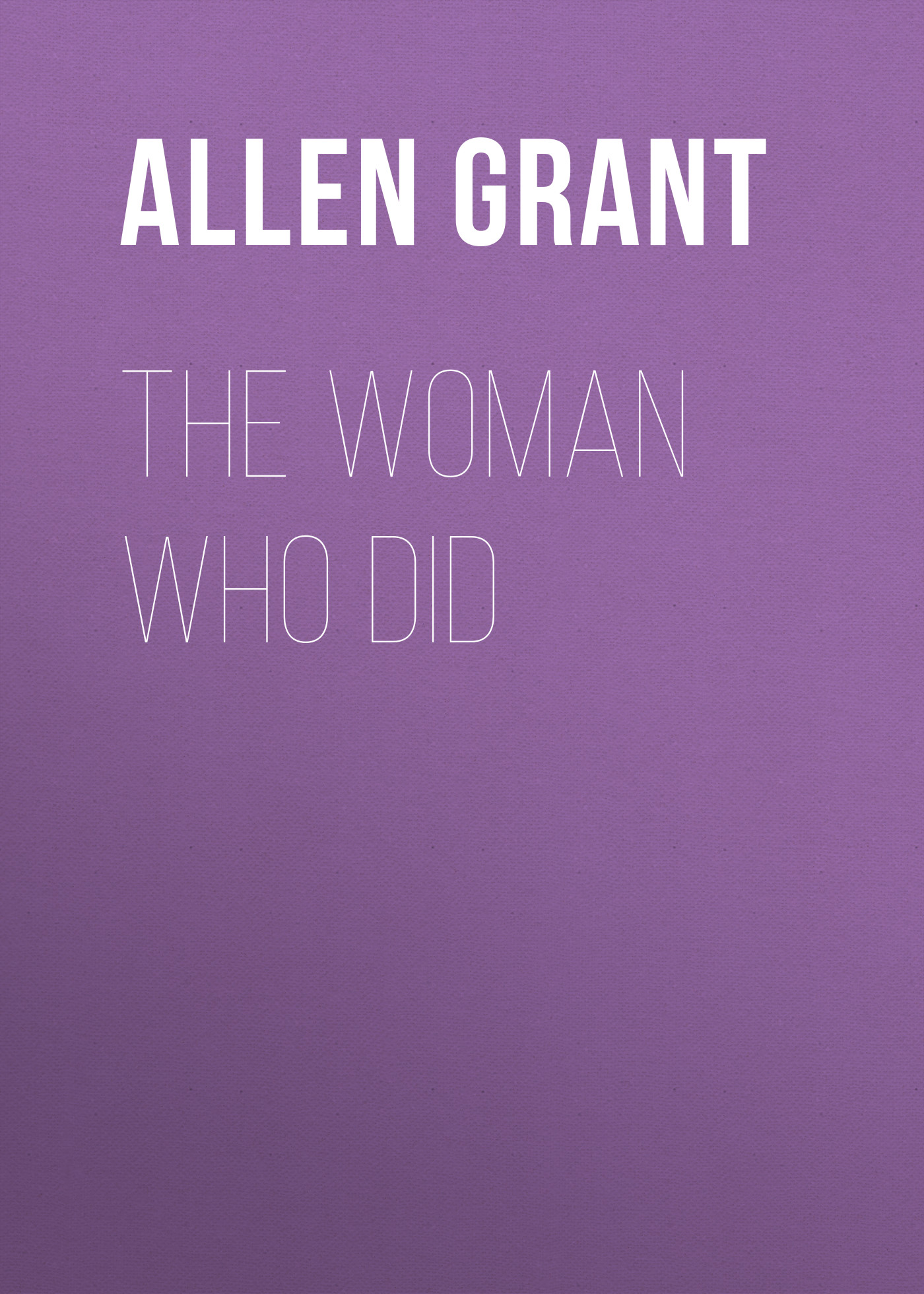 Allen Grant The Woman Who Did allen grant charles darwin