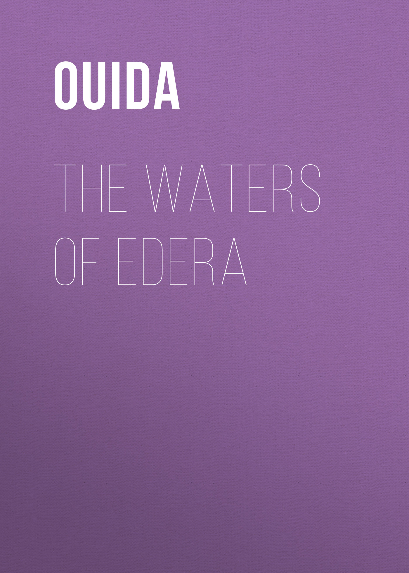 Ouida The Waters of Edera the living waters of texas