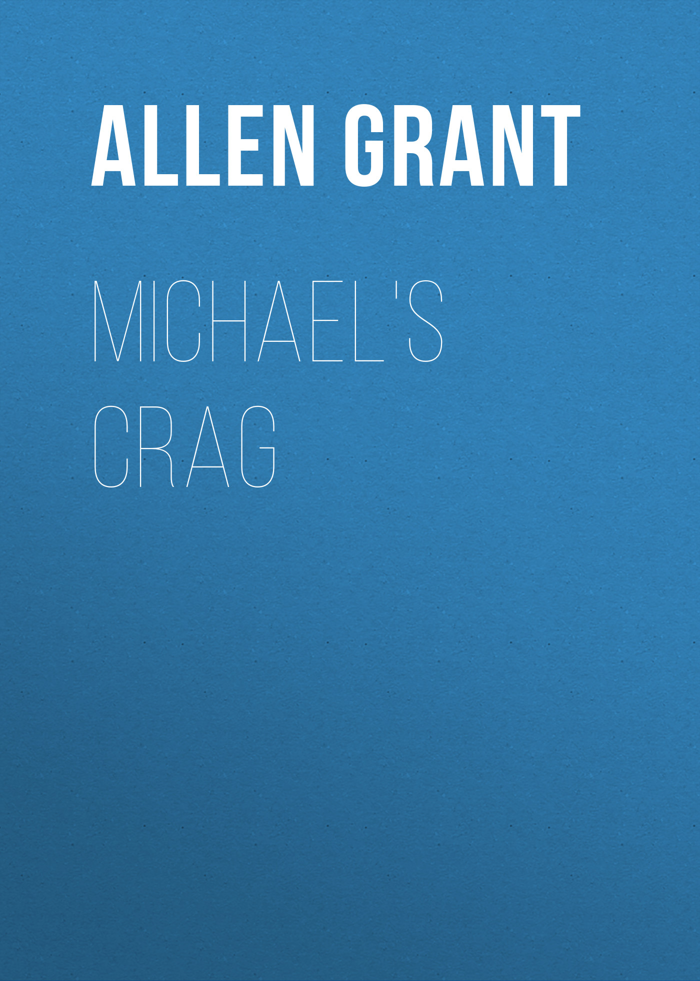Allen Grant Michael's Crag grant allen flowers and their pedigrees