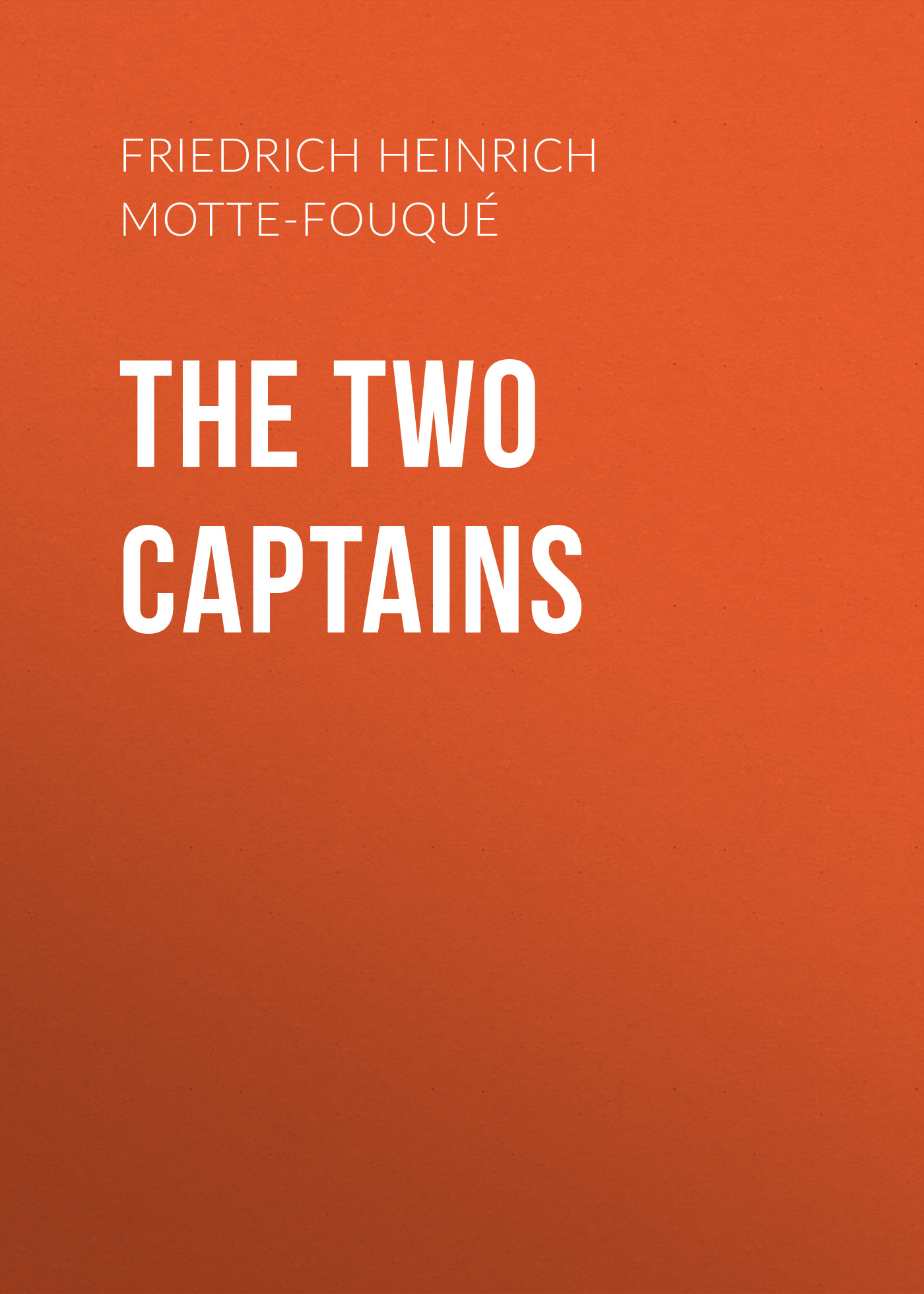 лучшая цена Friedrich Heinrich Karl de La Motte-Fouqué The Two Captains