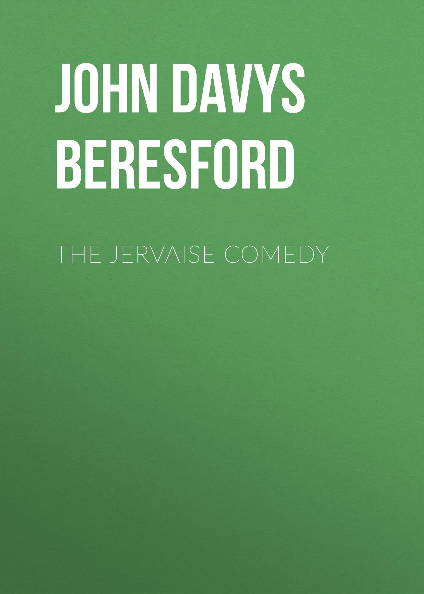 John Davys Beresford The Jervaise Comedy цена и фото