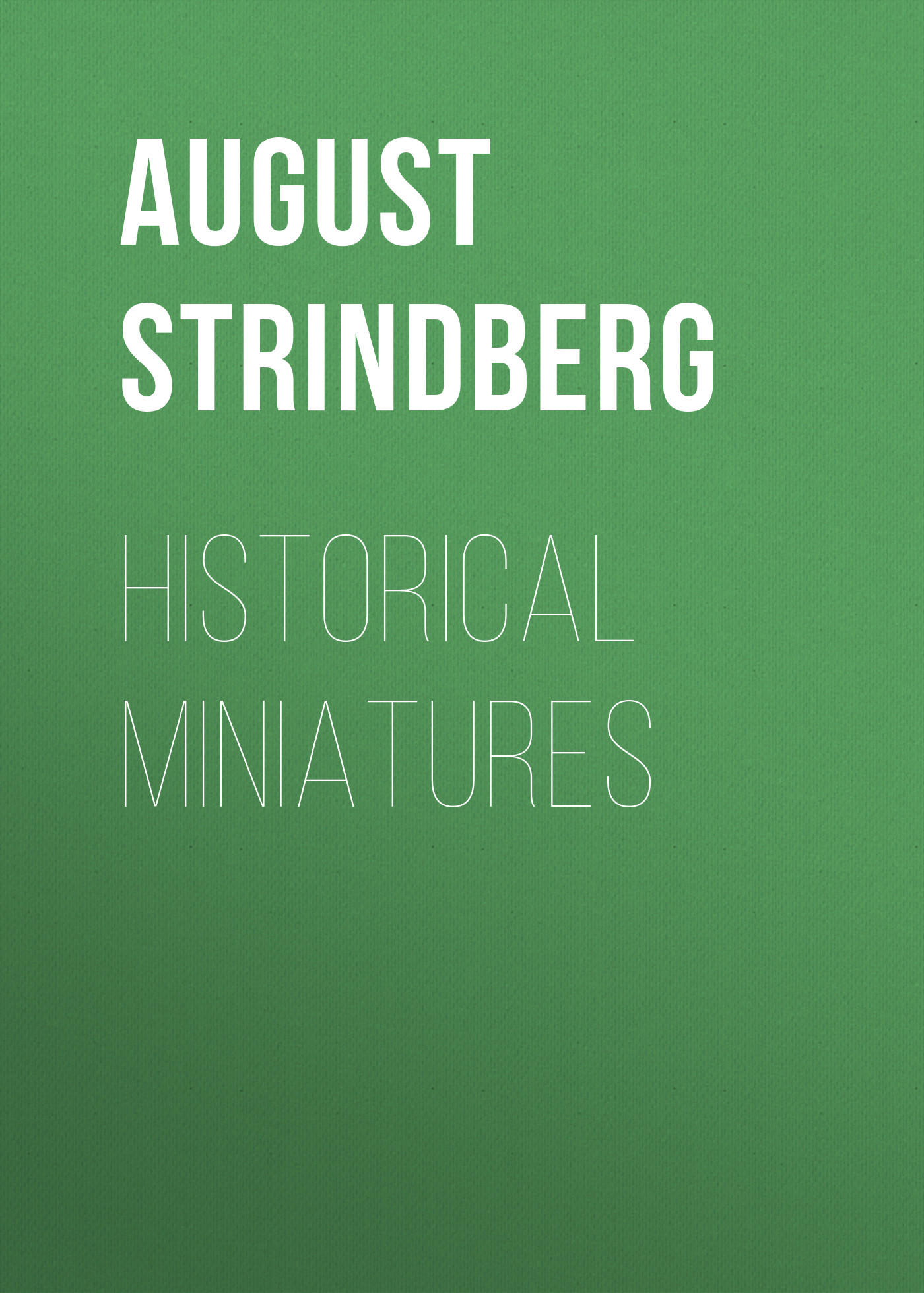 August Strindberg Historical Miniatures august johan strindberg inferno