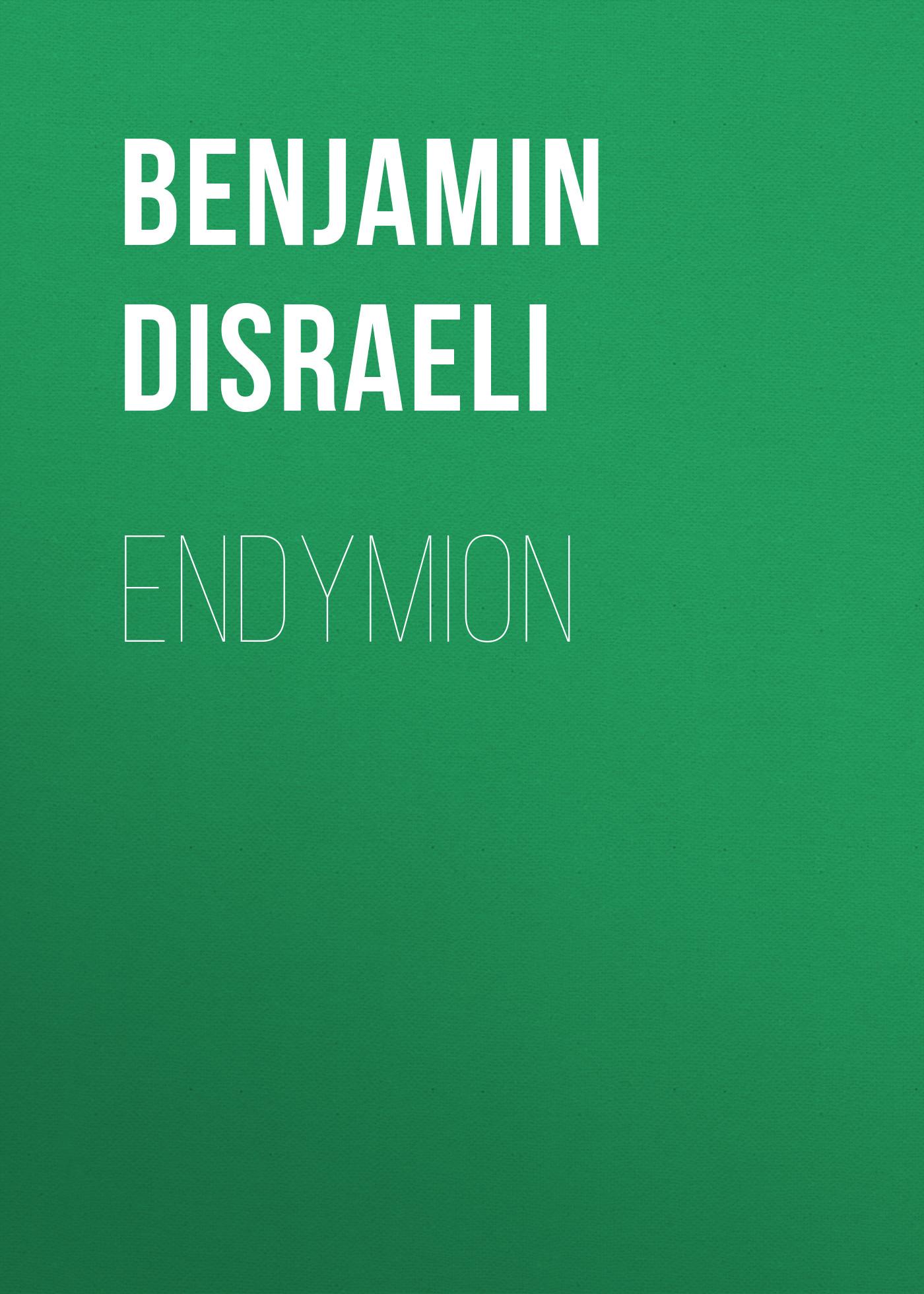 Benjamin Disraeli Endymion benjamin disraeli lothair