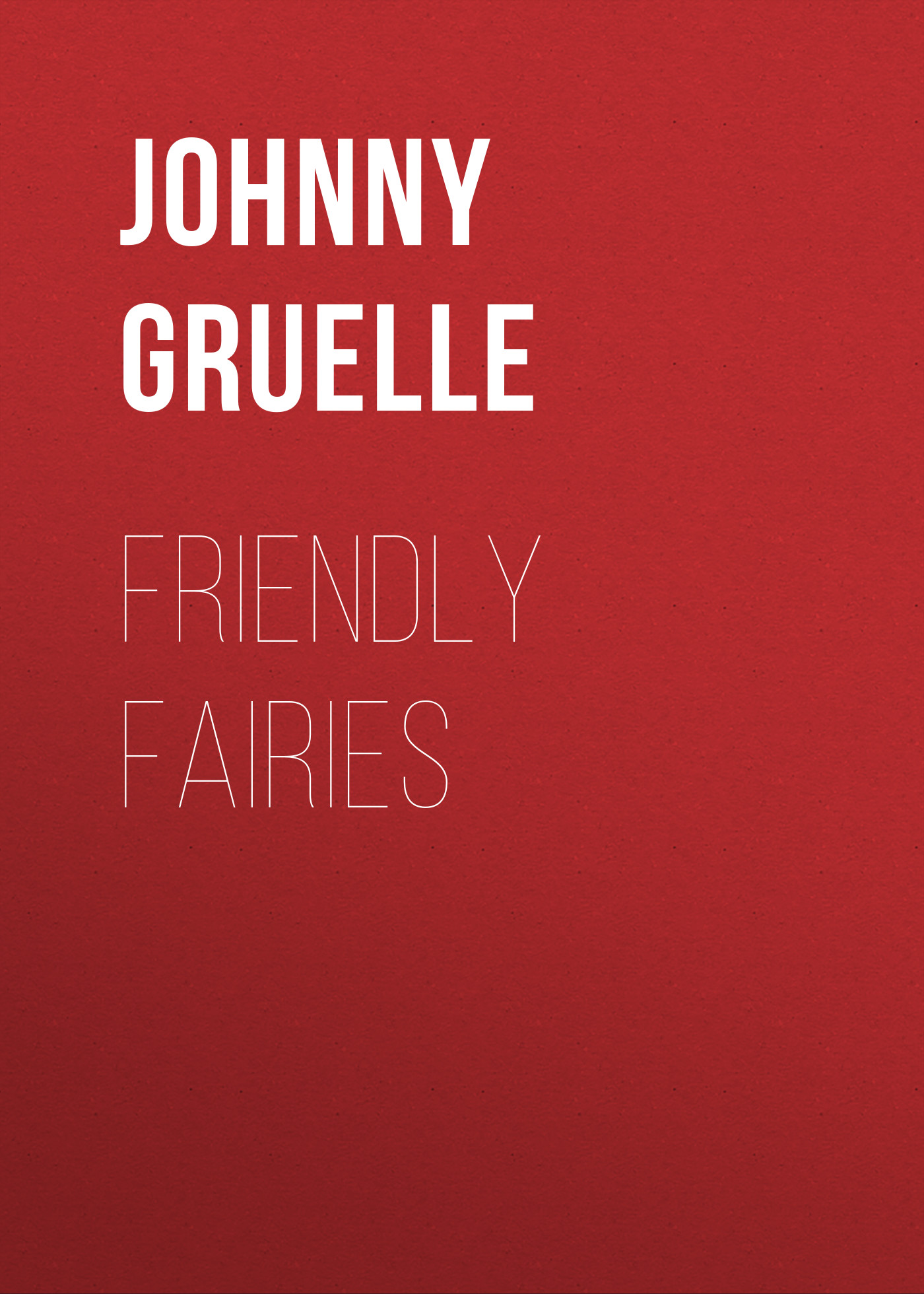 Johnny Gruelle Friendly Fairies gruelle johnny the adventures of raggedy ann and andy