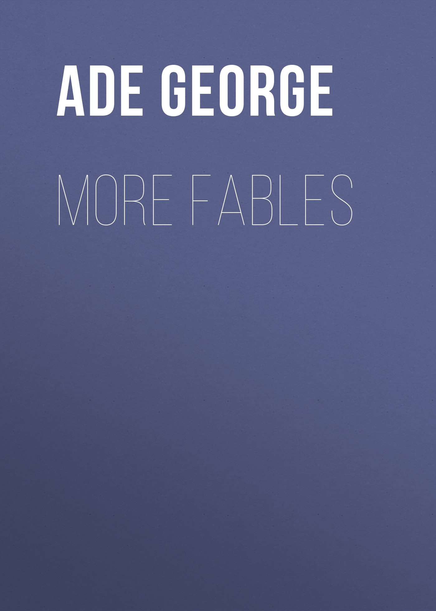 Ade George More Fables george orwell 1984