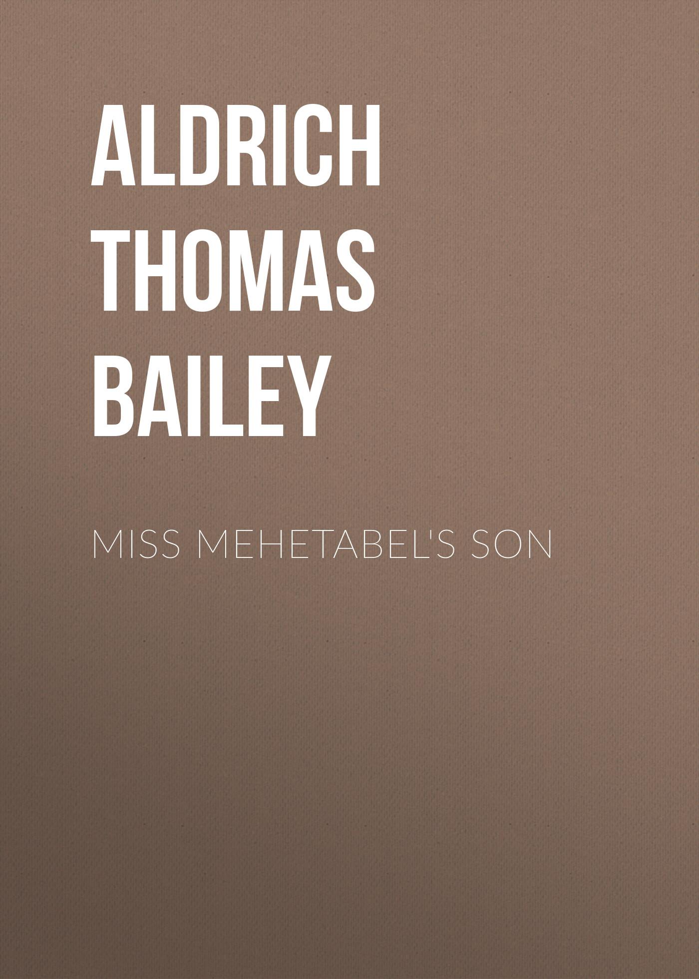 Aldrich Thomas Bailey Miss Mehetabel's Son ronnie aldrich ronnie aldrich orchestra that aldrich feeling