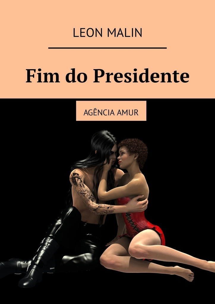 Leon Malin Fim do Presidente. Agência Amur vitaly mushkin sexual slavery