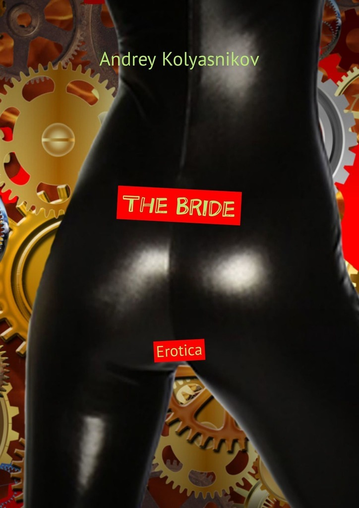 Andrey Kolyasnikov The Bride. Erotica eighteen disciples of the buddha children puzzle toy building blocks