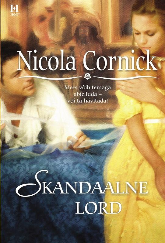 Nicola Cornick Skandaalne lord nicola cornick leedi ja lord