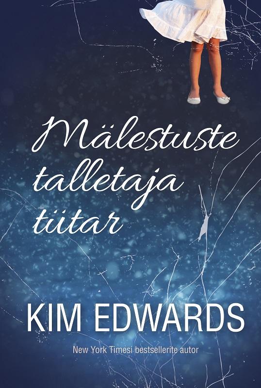 Kim Edwards Mälestuste talletaja tütar lembit uustulnd ruutuemanda sündroom
