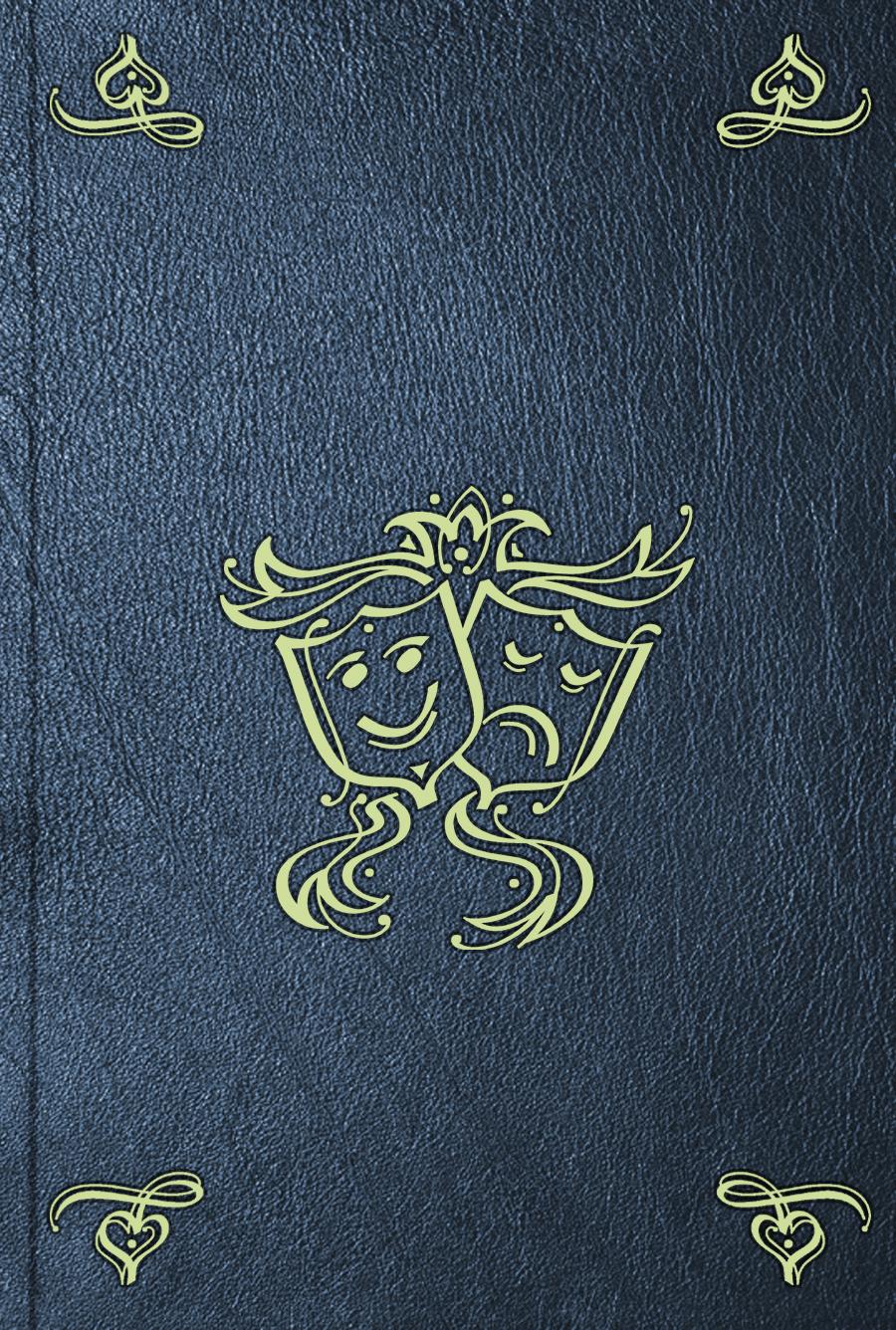 Pierre Corneille Les chef-d'ouvres dramatiques. T. 2 claude favre de vaugelas remarques sur la langue francoise avec des notes de messieurs patru t corneille volume 2 french edition