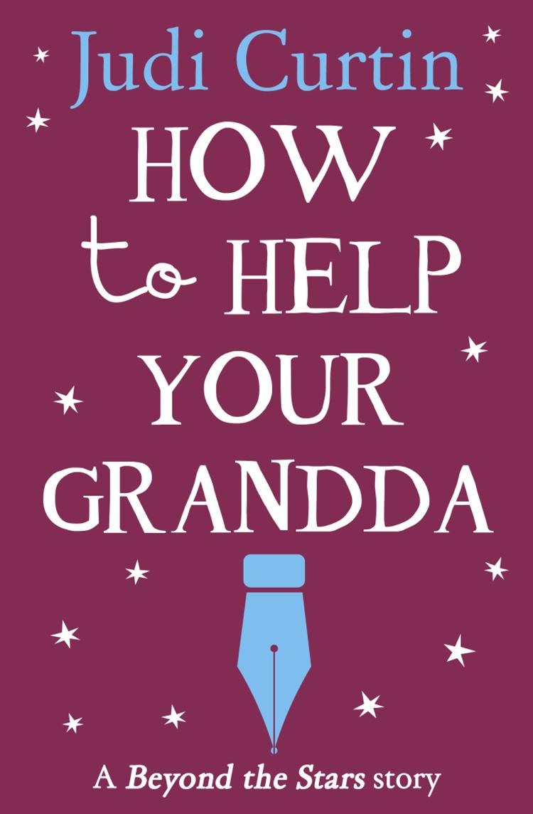Judi Curtin How to Help Your Grandda: Beyond the Stars цена 2017