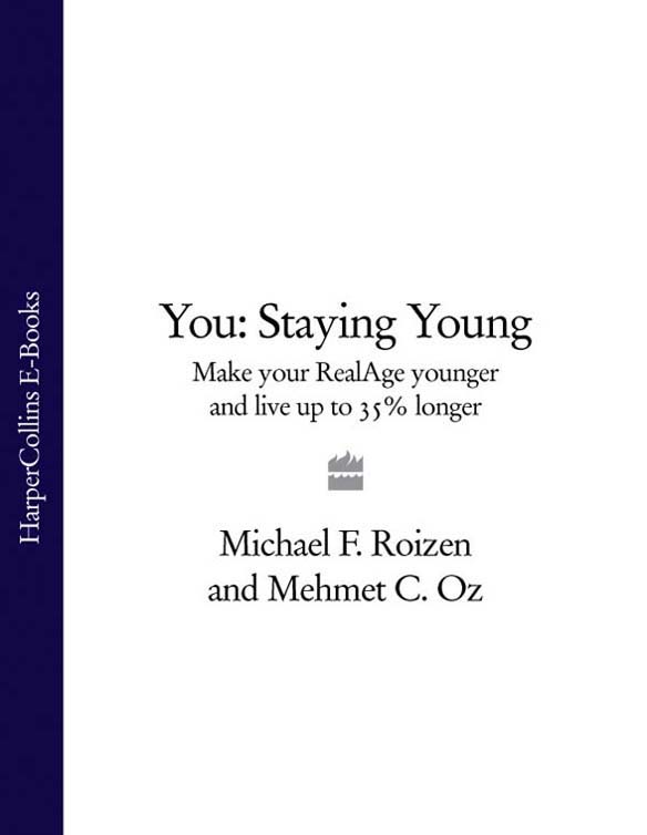 Michael Roizen F. You: Staying Young: Make Your RealAge Younger and Live Up to 35% Longer