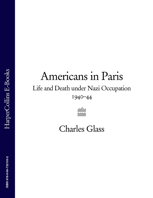Americans in Paris: Life and Death under Nazi Occupation 1940–44
