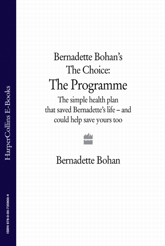 Bernadette Bohan Bernadette Bohan's The Choice: The Programme: The simple health plan that saved Bernadette's life – and could help save yours too salads