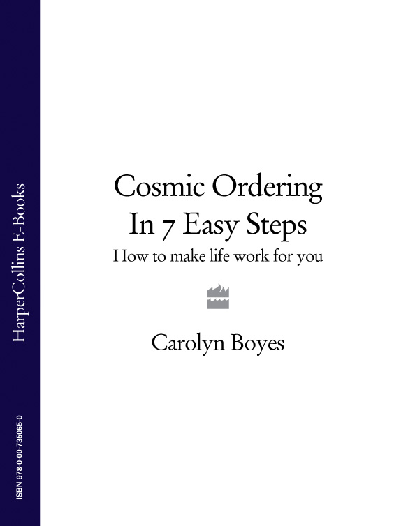 Carolyn Boyes Cosmic Ordering in 7 Easy Steps: How to make life work for you paul muolo $700 billion bailout the emergency economic stabilization act and what it means to you your money your mortgage and your taxes
