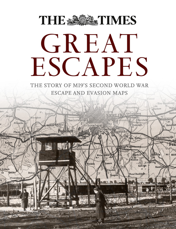 Barbara Bond Great Escapes: The story of MI9's Second World War escape and evasion maps great maps