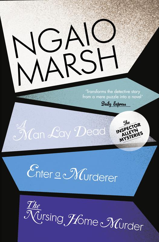 Фото - Ngaio Marsh Inspector Alleyn 3-Book Collection 1: A Man Lay Dead, Enter a Murderer, The Nursing Home Murder murder book