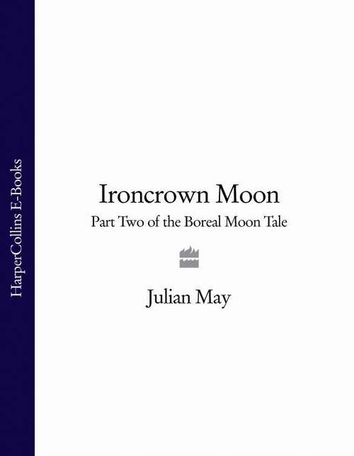 Julian May Ironcrown Moon: Part Two of the Boreal Moon Tale powermadd trail star sereis handguard system green manufacturer powermadd manufacturer part number pm14103 ad stock photo actual parts may vary