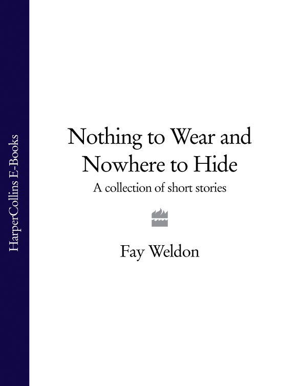 Фото - Fay Weldon Nothing to Wear and Nowhere to Hide: A Collection of Short Stories weldon whipple beethoven s organ works a study
