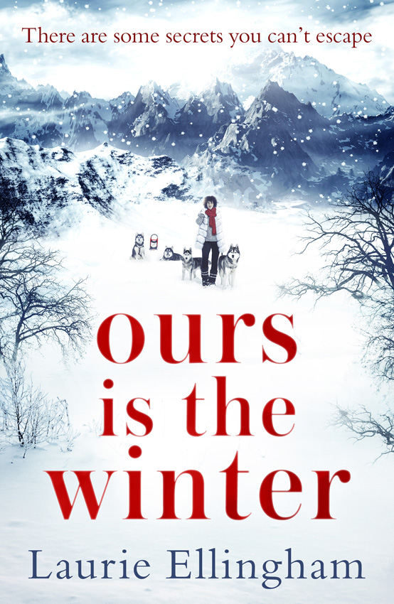 ours ours el Laurie Ellingham Ours is the Winter: a gripping story of love, friendship and adventure