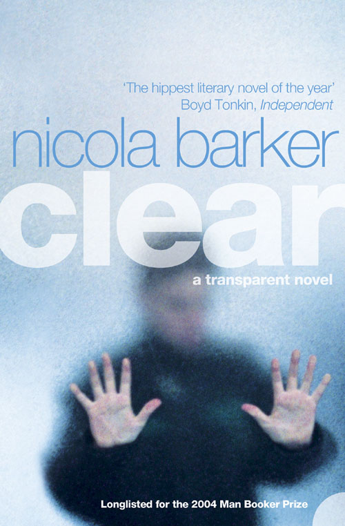 лучшая цена Nicola Barker Clear: A Transparent Novel