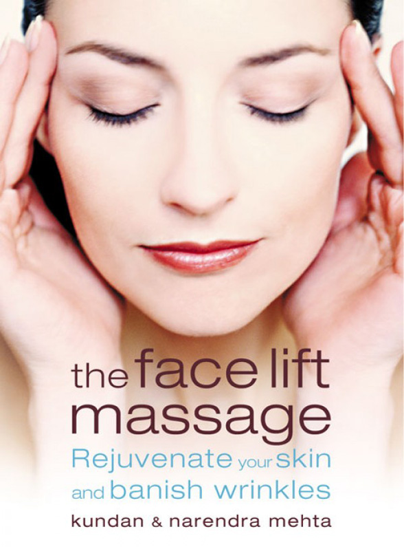 Narendra Mehta The Face Lift Massage: Rejuvenate Your Skin and Reduce Fine Lines and Wrinkles skin rejuvenation device beauty face rf face lift smart tender face beauty spa anti wrinkle acne removal rf ems eni