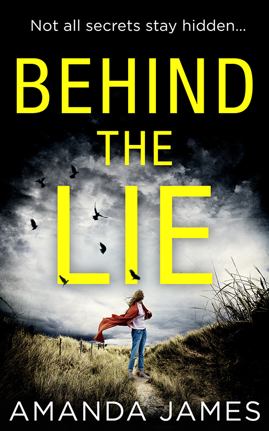 Amanda James Behind the Lie: A nail-biting psychological suspense for 2018
