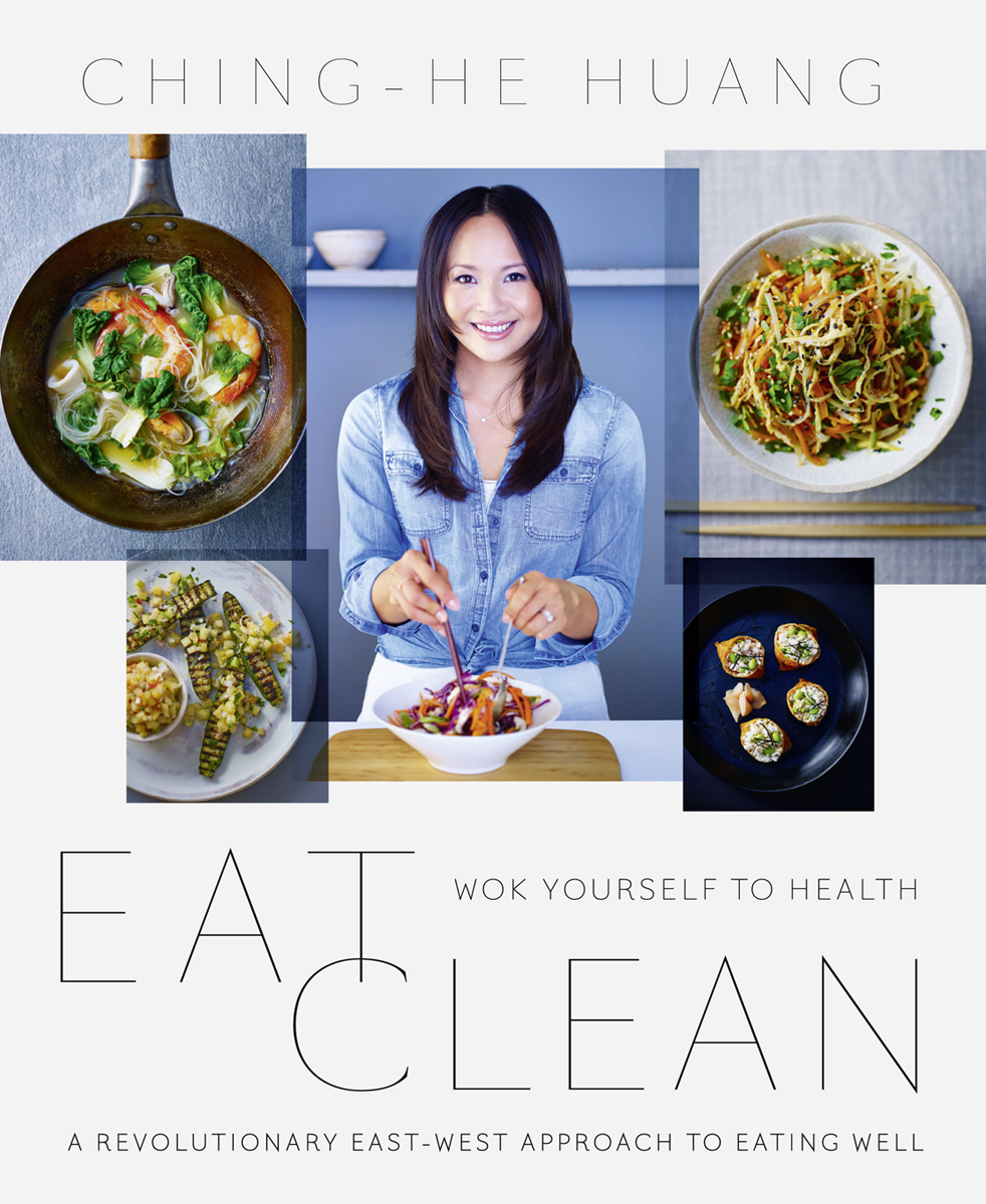 Ching-He Huang Eat Clean: Wok Yourself to Health salads