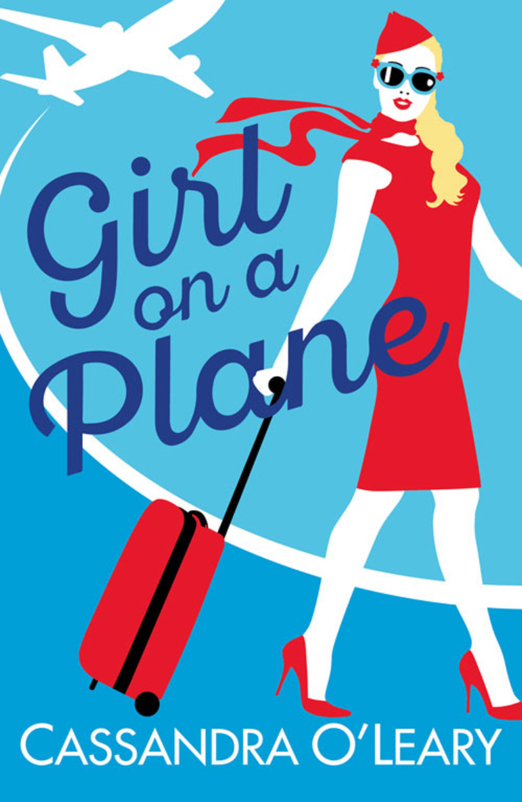 Cassandra O'Leary Girl on a Plane: A sexy, sassy, holiday read