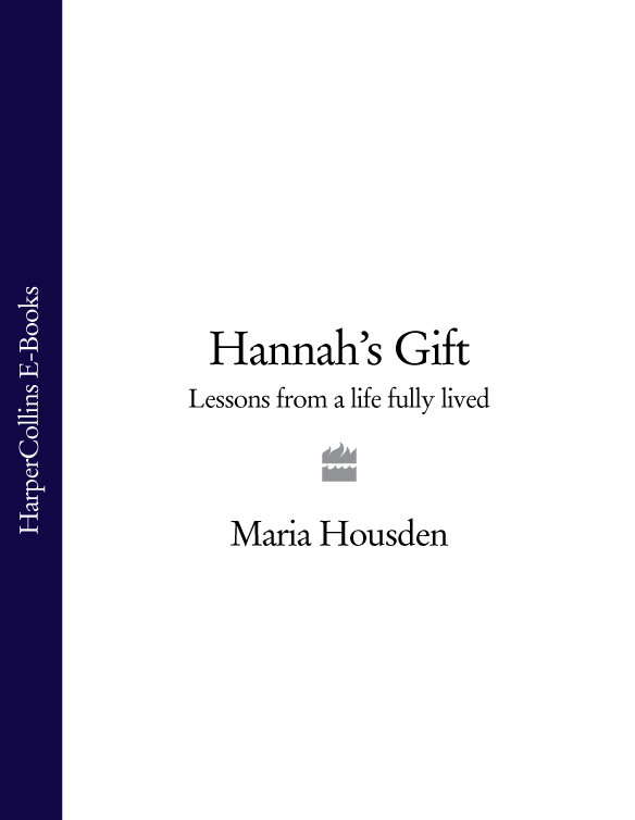 Maria Housden Hannah's Gift: Lessons from a Life Fully Lived ricky jones seven lessons in leading people to life change