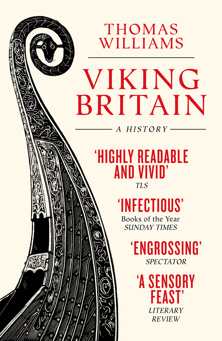Thomas Williams Viking Britain: A History the world of vikings