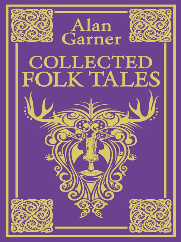 цена Alan Garner Collected Folk Tales онлайн в 2017 году