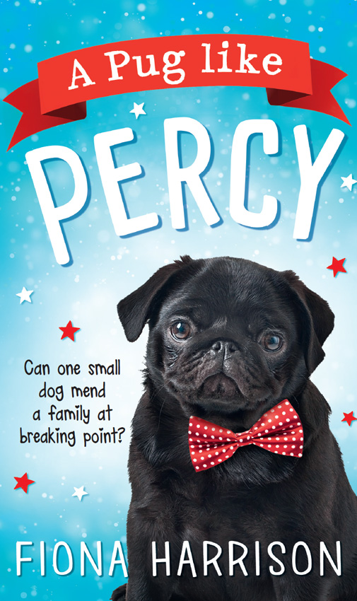 Fiona Harrison A Pug Like Percy: A heartwarming tale for the whole family